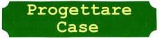 >PROGETTARE CASE